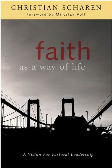 Faith as a way of life - Christian Scharen